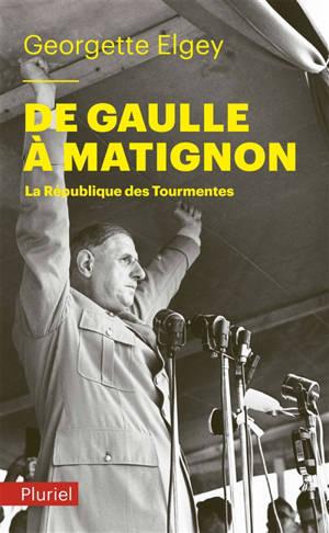 Histoire de la quatrième République. Volume 6, De Gaulle à Matignon : juin 1958-janvier 1959 : la République des tourmentes