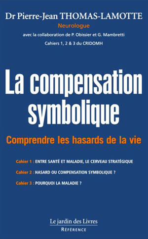 La compensation symbolique : comprendre les hasards de la vie