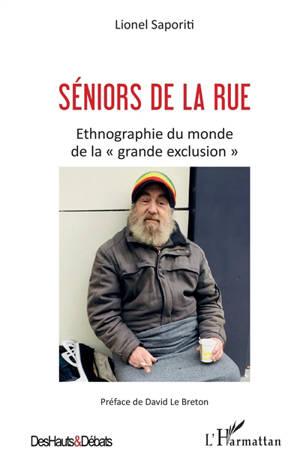 Seniors de la rue : ethnographie du monde de la grande exclusion