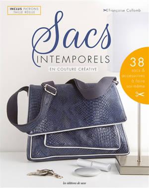 Sacs intemporels en couture créative : 38 sacs & accessoires à faire soi-même