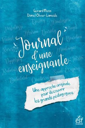 Journal d'une enseignante : une approche originale pour découvrir les grands pédagogues