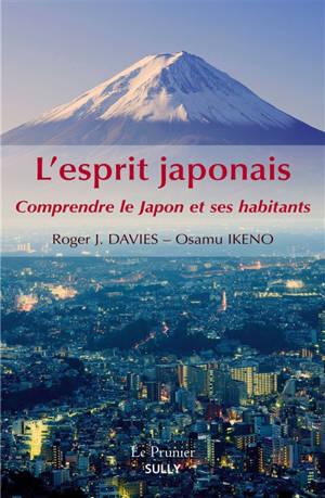 L'esprit japonais : comprendre le Japon et ses habitants