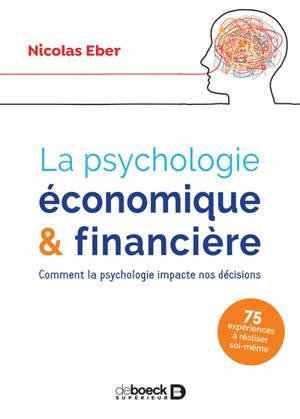 La psychologie économique & financière : comment la psychologie impacte nos décisions