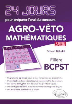 24 jours pour préparer l'oral de mathématiques du concours Agro-Véto : filière BCPST