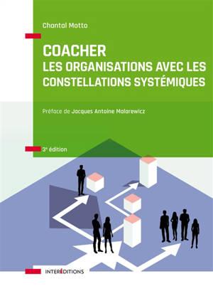 Coacher les organisations avec les constellations systémiques : rendre visibles et décoder les interactions humaines et leurs dynamiques