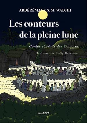 Les conteurs de la pleine lune : contes et récits des Comores