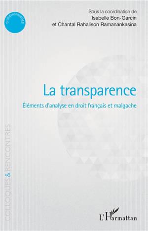 La transparence : éléments d'analyse en droit français et malgache