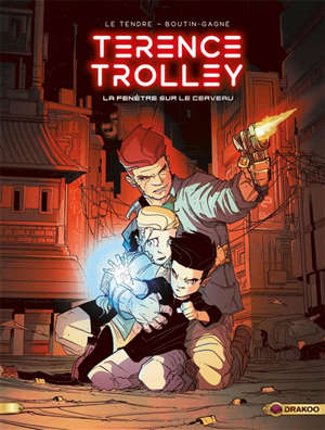 Terence Trolley. Volume 1, La fenêtre sur le cerveau