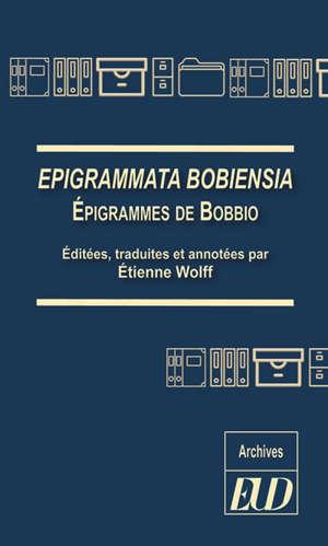 Epigrammata Bobiensia = Epigrammes de Bobbio