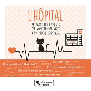L'hôpital : préparer les enfants qui vont rendre visite à un proche hospitalisé