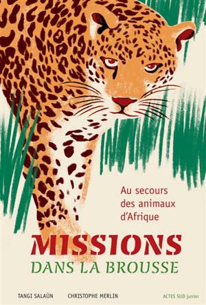 Missions dans la brousse : au secours des animaux d'Afrique