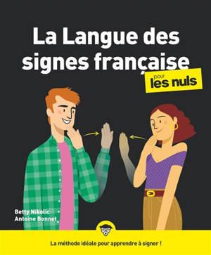 La langue des signes française pour les nuls