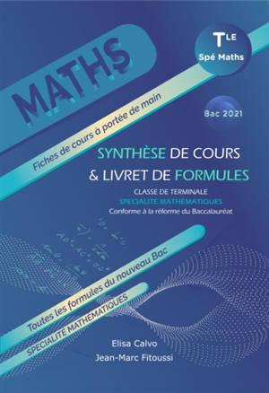 Spécialité mathématiques terminale : synthèse de cours & livret de formules, enseignement de spécialité : bac 2021