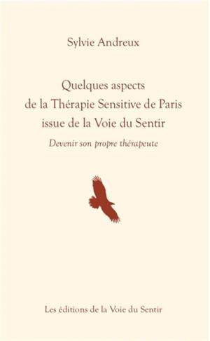 Quelques aspects de la thérapie sensitive de Paris issue de la voie du sentir : devenir son propre thérapeute