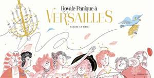 Royale panique à Versailles