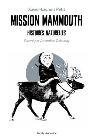 Histoires naturelles, Mission mammouth