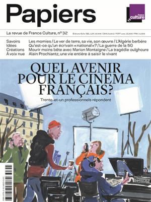France Culture papiers. n° 32, Quel avenir pour le cinéma français ? : trente et un professionnels répondent