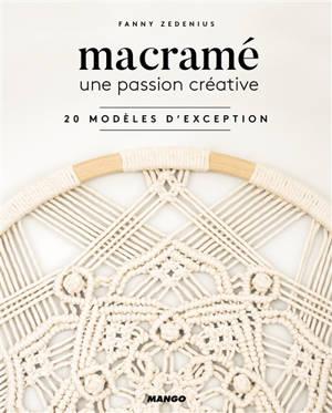 Macramé : une passion créative : 20 modèles d'exception