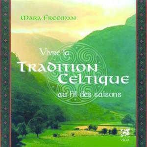 Vivre la tradition celtique : au fil des saisons