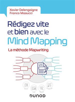 Rédigez vite et bien avec le mind mapping : la méthode mapwriting