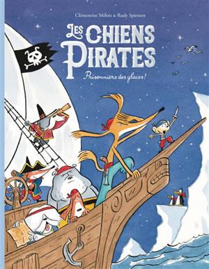 Les chiens pirates, Prisonniers des glaces !