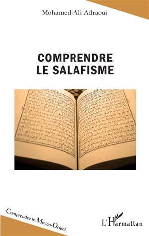 Comprendre le salafisme