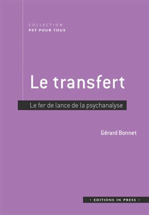 Le transfert : fer de lance de la psychanalyse