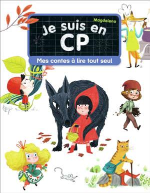 Je suis en CP : mes contes à lire tout seul