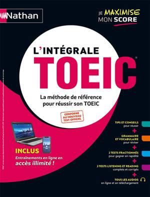 L'intégrale TOEIC : la méthode de référence pour réussir son TOEIC 2020