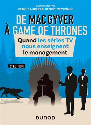 De MacGyver à Game of thrones : quand les séries TV nous enseignent le management