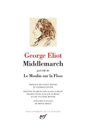 Middlemarch; Précédé de Le moulin sur la Floss
