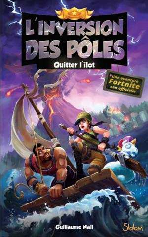 L'inversion des pôles. Volume 2, Quitter l'îlot