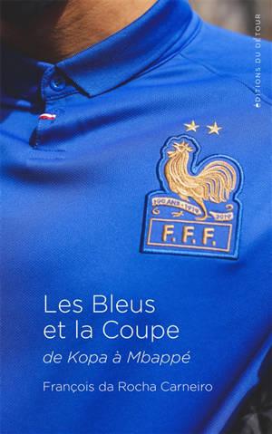 Les Bleus et la Coupe : de Kopa à Mbappé