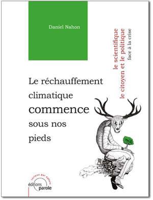 Le réchauffement climatique commence sous nos pieds : le scientifique, le citoyen et le politique face à la crise