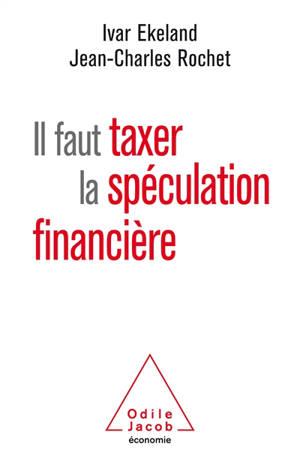 Il faut taxer la spéculation financière