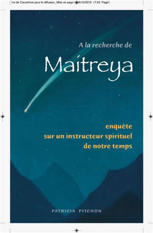 A la recherche de Maitreya : enquête sur un instructeur spirituel de notre temps