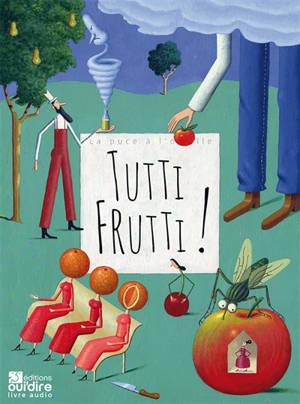 Tutti frutti !