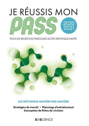 Je réussis mon Pass 2020-2021 : tous les secrets du Parcours accès spécifique santé : les méthodes matière par matière