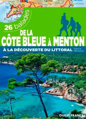 De la Côte bleue à Menton : 26 balades à la découverte du littoral