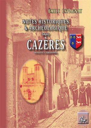 Notices historiques et archéologiques sur Cazères, Haute-Garonne
