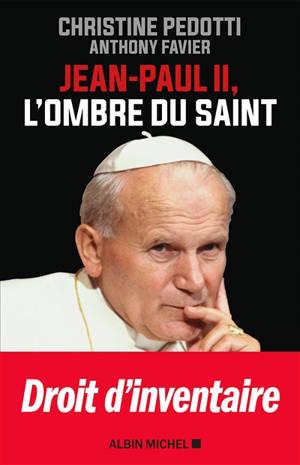 Jean-Paul II, l'ombre du saint