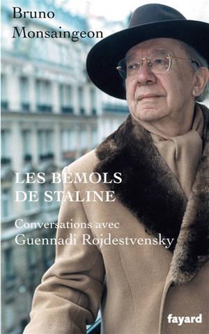 Les bémols de Staline : conversations avec Guennadi Rojdestvensky