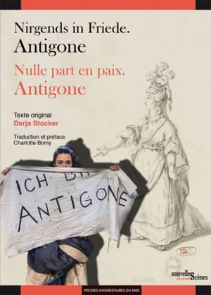 Nirgends in Friede : Antigone = Nulle part en paix : Antigone