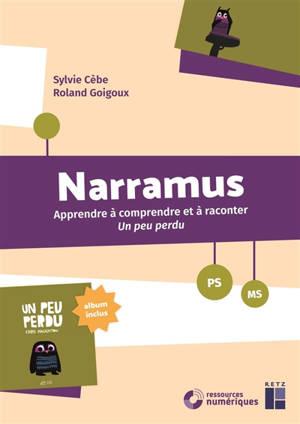 Narramus, PS, MS : apprendre à comprendre et à raconter Un peu perdu