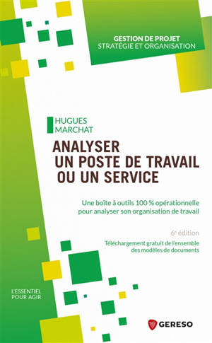 Analyser un poste de travail ou un service : une boîte à outils 100 % opérationnelle pour analyser son organisation de travail