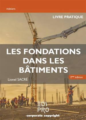 Les fondations dans les bâtiments : livre pratique