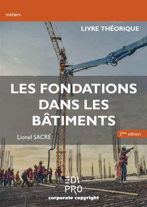 Les fondations dans les bâtiments : livre théorique
