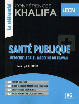 Santé publique : médecine légale, médecine du travail : conférences Khalifa
