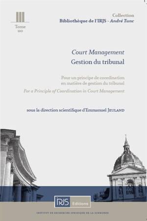 Court management : for a principle of coordination in court management = Gestion du tribunal : pour un principe de coordination en matière de gestion du tribunal