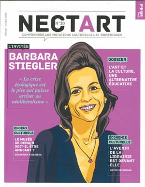 Nectart : comprendre les mutations culturelles et numériques. n° 10, L'art et la culture, une alternative éducative